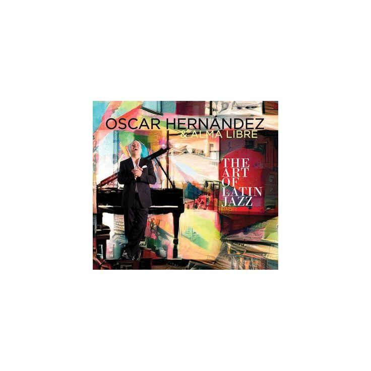 Oscar Hernandez & Alma Libre - Art of Latin Jazz (CD)