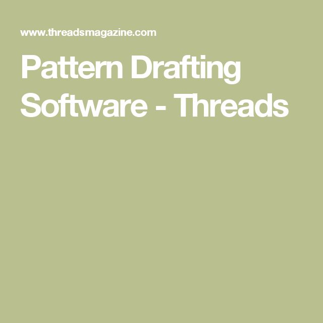 Pattern Drafting Software - Threads