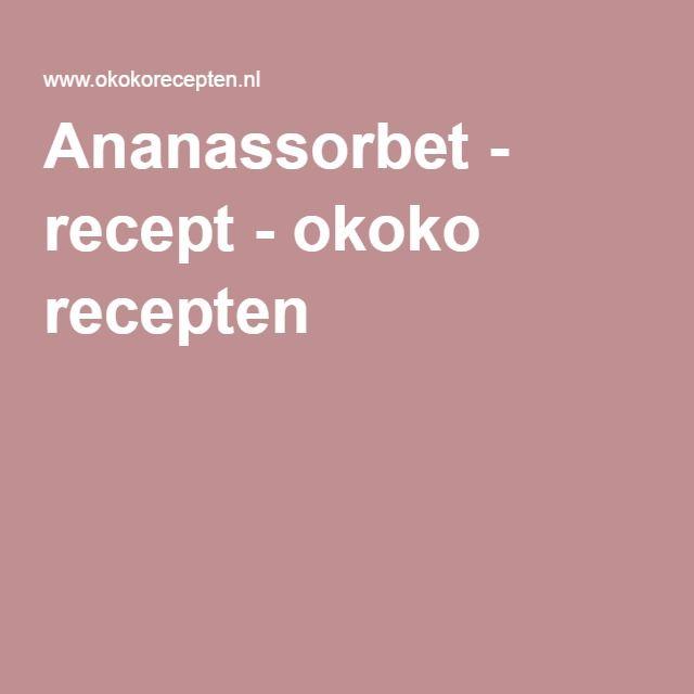 Ananassorbet - recept - okoko recepten