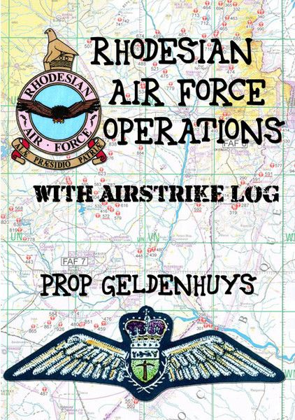 Rhodesian Air Force Operations with Air Strike Log