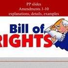 26 power point slides that focus on amendments 1-10.  Each amendment incorporated.   Amendments are defined, explained, and examples provided.  Cli...