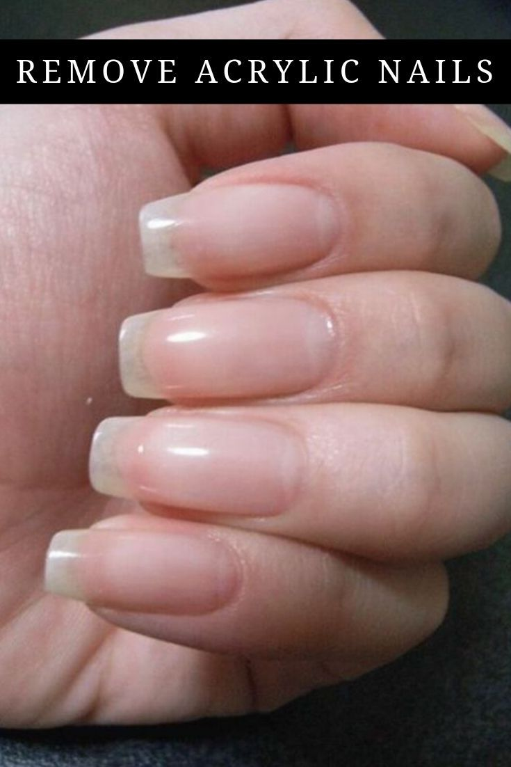 Remove Acrylic Nails Remove Acrylic Nails Natural Nails Nails Only