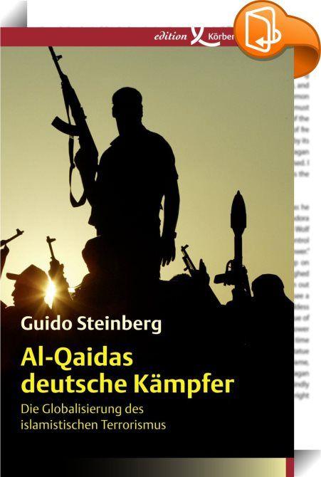 Al-Qaidas deutsche Kämpfer    :  Die Dschihadisten-Szene in Deutschland gilt als die dynamischste Europas. Nirgendwo sonst in der westlichen Welt ist die Zahl der Rekruten für al-Qaida und andere Terrororganisationen ähnlich schnell gewachsen wie hier. Deutsche Glaubenskrieger aus Berlin, Hamburg und Bonn - Konvertiten ebenso wie Immigranten - reisen in Länder wie Pakistan, Tschetschenien und Somalia, werden dort militärisch ausgebildet und im terroristischen Kampf eingesetzt. Mittlerw...
