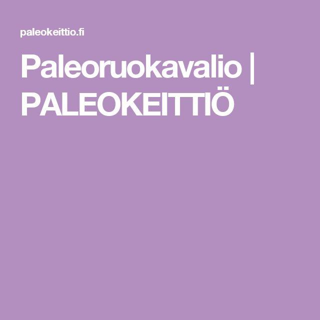 Paleoruokavalio   PALEOKEITTIÖ