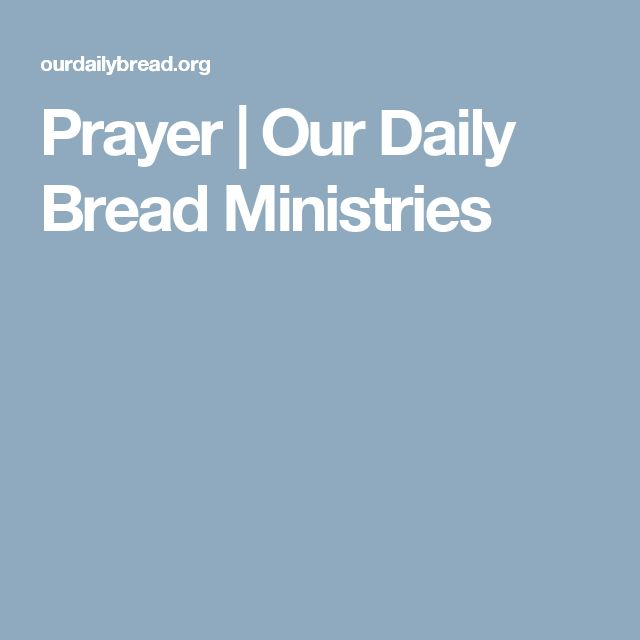 Prayer | Our Daily Bread Ministries