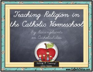 Teaching Religion in the {Catholic} Homeschool - Catholic Sistas