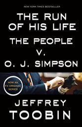 The Run of His Life - The People v. O. J. Simpson ebook by Jeffrey Toobin #KoboOpenUp #BookToTV #OJ #AmericanCrimeStory #ebook