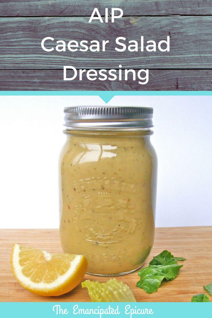 Caesar Salad Dressing. AIP recipe. Dairy free. Egg free. Gluten free. Grain free. Nightshade free.