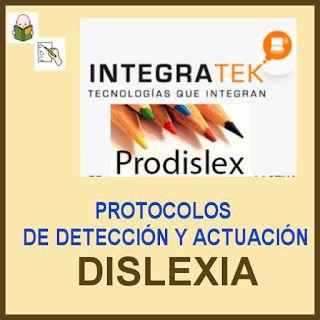 Protocolos de Detección y Actuación en Dislexia – PRODISLEX (Español) TODAS LAS ETAPAS - Orientacion Andujar