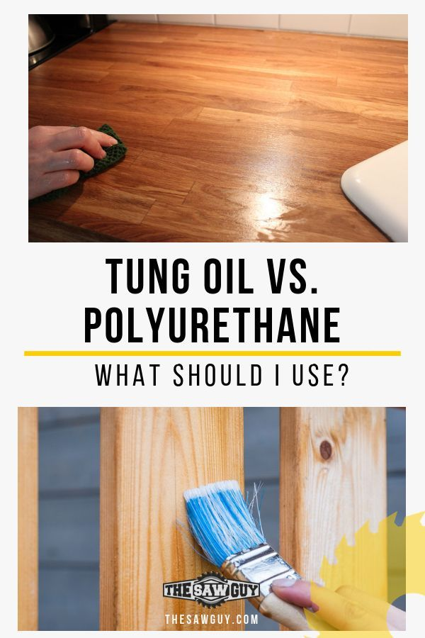 Tung Oil Vs Polyurethane Which One Is Right For Your Diy