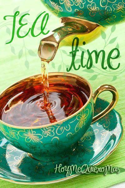 HOY ME QUIERO MAS. Tea time. te verde. green tea