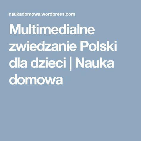 Multimedialne zwiedzanie Polski dla dzieci | Nauka domowa