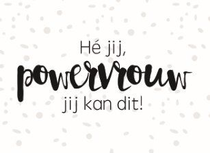 Powervrouw, jij kan dit! #Hallmark #HallmarkNL #becauseyoucan #motivatie