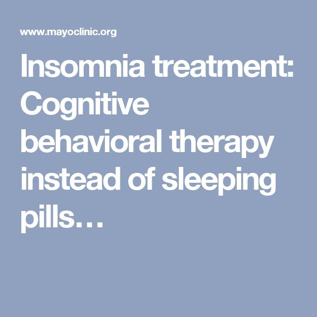 Insomnia treatment: Cognitive behavioral therapy instead of sleeping pills…