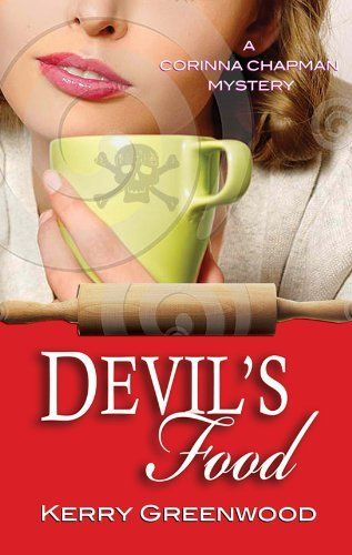 Devil's Food (Corinna Chapman #3) by Kerry Greenwood, http://www.amazon.com/dp/B007H9F066/ref=cm_sw_r_pi_dp_7qVkqb0PARWFB
