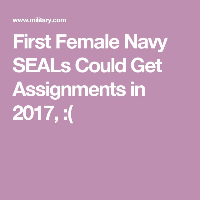 First Female Navy SEALs  Assignments in 2017        :(