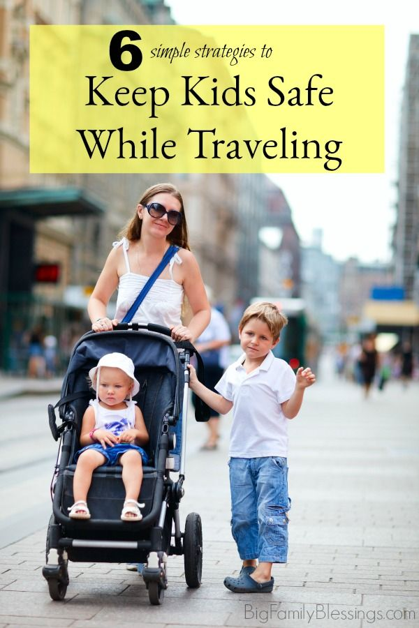 6 Tips For Keeping Kids Safe While Traveling Keeping Kids Safe Kids Safe Kid Friendly Trips
