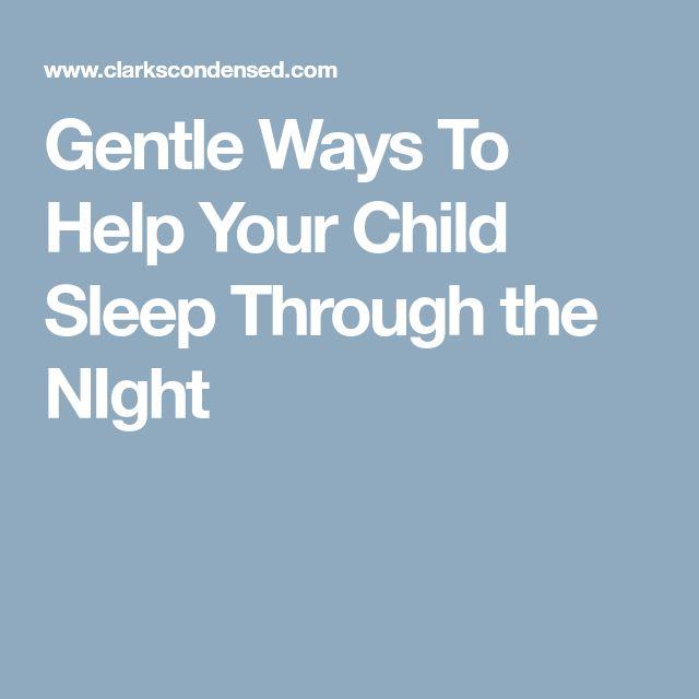 Gentle Ways To Help Your Child Sleep Through the NIght