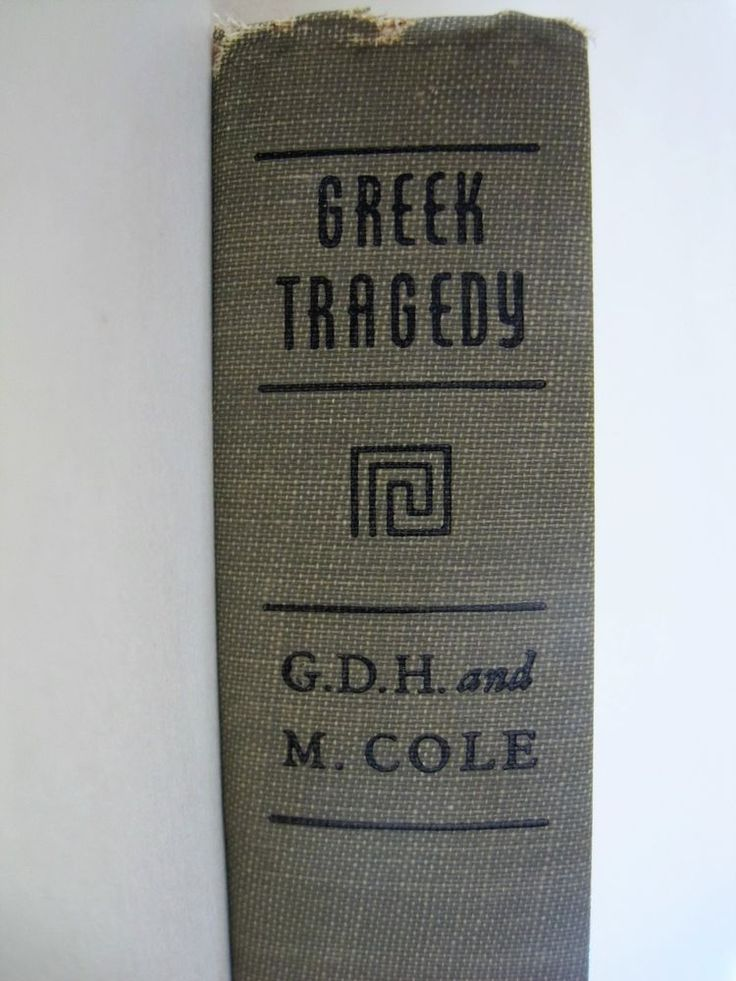 Greek Tragedy by G.D.H. and Margaret Cole 1940 Hardcover MacMillan New York