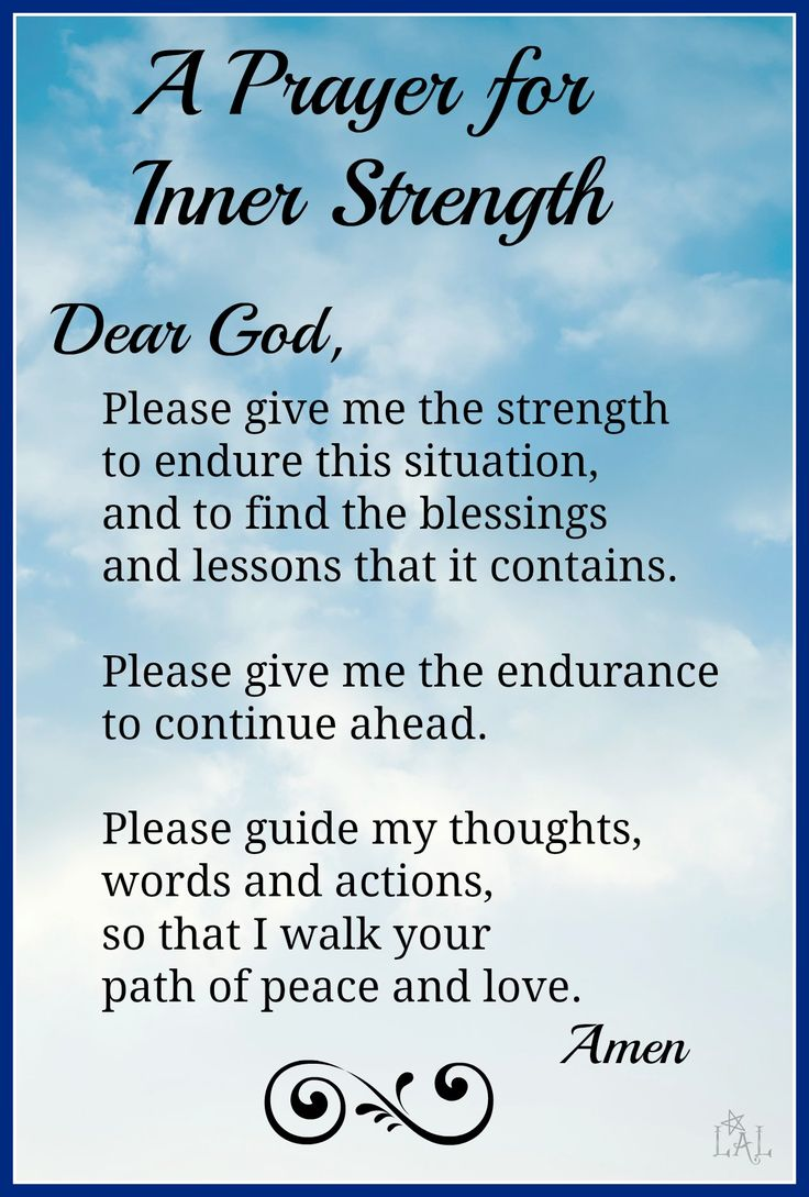 A Prayer For Inner Strength. Dear God, please give me the strength to endure this situation and find the blessings and lessons it contains ... #strength #courage #prayer #peace