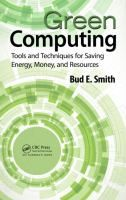 Green Computing: Tools and Techniques for Saving Energy, Money, and Resources by Bud E. Smith. Explaining how going green can pay for itself, this book ties the green agenda in IT to the broader corporate agenda in risk management, brand management, and reputation management.