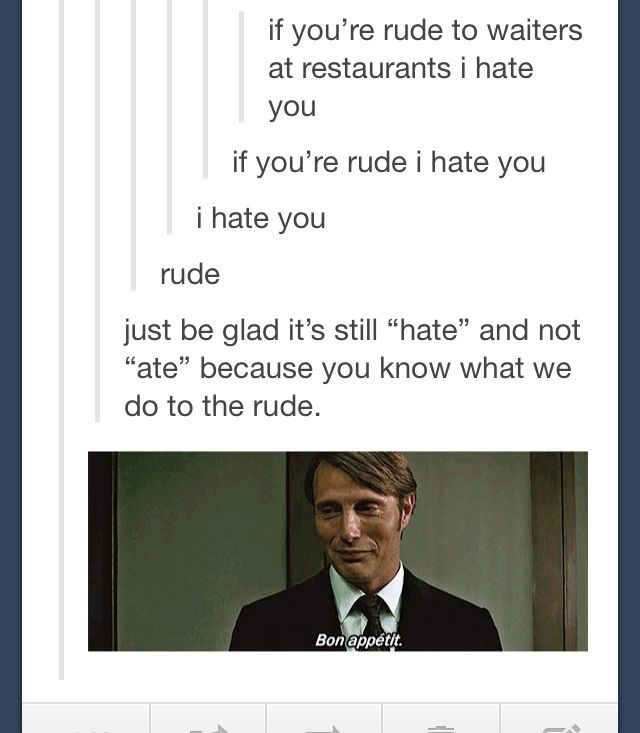 'Tis the way of the fannibal.
