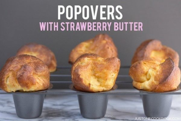Popovers With Strawberry Butter Just One Cookbook Recipe Strawberry Butter Recipes Popover Recipe