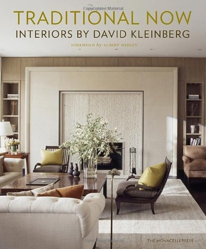 Traditional Now: Interiors by David Kleinberg $37.80