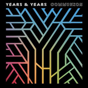 'Communion' by Years & Years, winners of BBC's Sound of...poll, runners up in the BRITs Critics Choice, with a sold out headline tour and a chart-topping, #1 hit single with 'King'.