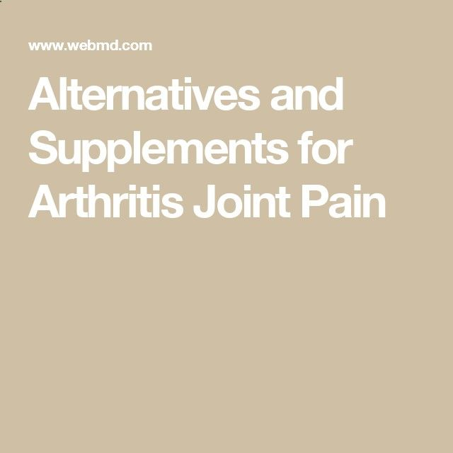 Alternatives and Supplements for Arthritis Joint Pain