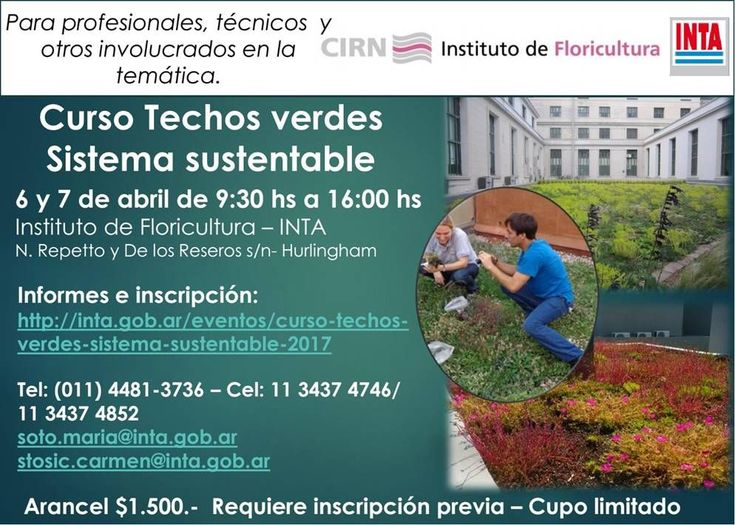 INTA | TECHOS VERDES. SISTEMA SUSTENTABLE  El Instituto Nacional de Tecnología Agropecuaria y el Instituto de Floricultura abren la inscripción al curso orientado a difundir y fortalecer conocimientos sobre techos verdes sustentables y adaptados a las condiciones de la CABA, a fin de contribuir con el medio ambiente urbano.  Del Jueves 6 al viernes 7 de abril, a partir de las 9.30 horas.  Más info: http://ly.cpau.org/2mQqbu5  #AgendaCPAU #ActualizaciónProfesional #RecomendadoARQ #techoverde