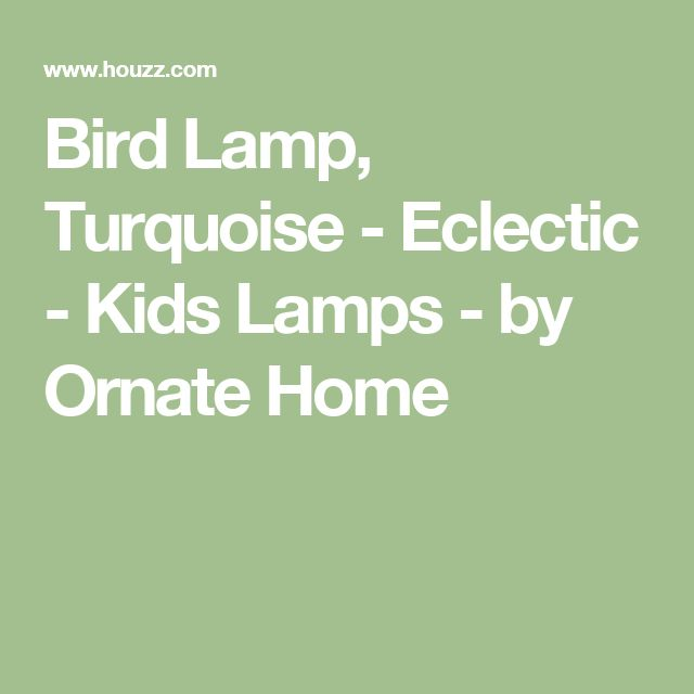Bird Lamp, Turquoise - Eclectic - Kids Lamps - by Ornate Home