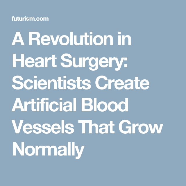 A Revolution in Heart Surgery: Scientists Create Artificial Blood Vessels That Grow Normally