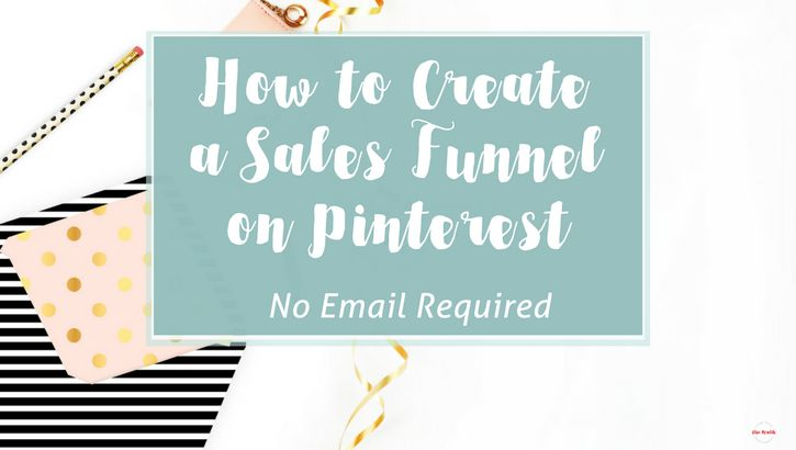 How to Create a Sales Funnel on Pinterest using Promoted Pins- No Email Required! via @alisammeredith