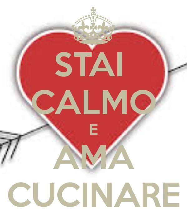 STAI  CALMO E AMA CUCINARE