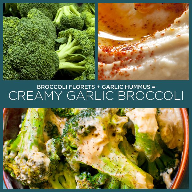 Broccoli Florets + Garlic Hummus = Creamy Garlic Broccoli -- Cook the broccoli however you'd like: roast it, steam it, sauté it. Then toss in the garlic hummus. More variations and ideas...