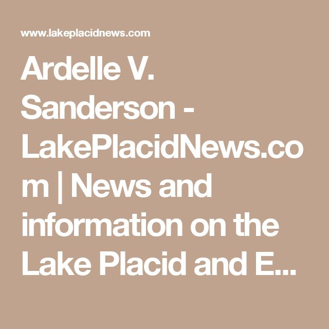 Ardelle V. Sanderson - LakePlacidNews.com | News and information on the Lake Placid and Essex County region of New York - Lake Placid News
