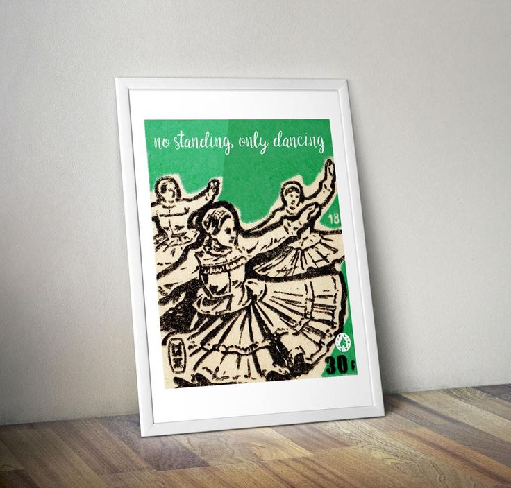 """No stading, only dancing"" art print"