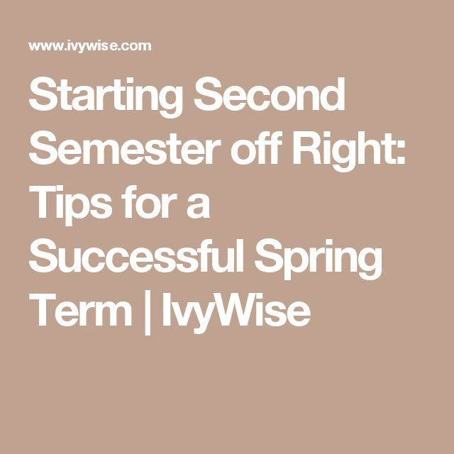 Starting Second Semester off Right: Tips for a Successful Spring Term | IvyWise