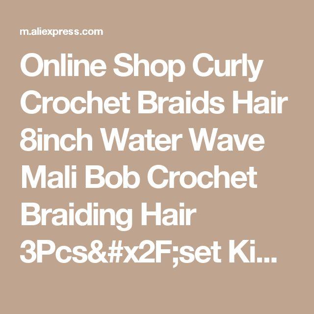 Online Shop Curly Crochet Braids Hair 8inch Water Wave Mali Bob Crochet Braiding Hair 3Pcs/set Kinky Curl Kanekalon Braid Hair Ombre Synthet | Aliexpress Mobile