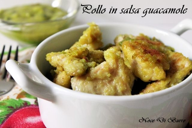 Petto di pollo in salsa guacamole, ricetta Noce Di Burro