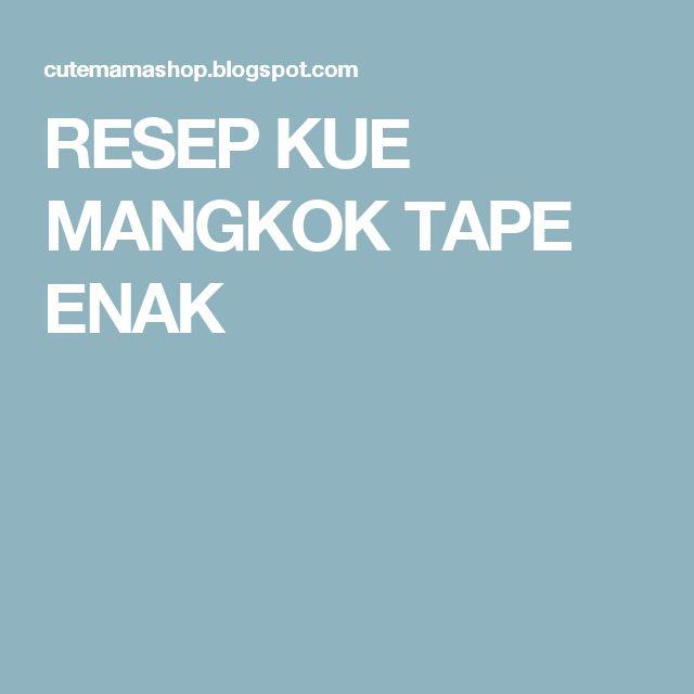 RESEP KUE MANGKOK TAPE ENAK