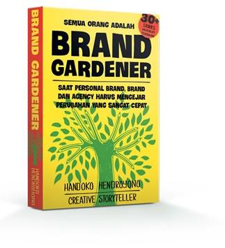 """""""Everyone's Brand Gardener"""" Handoko Hendroyono"""