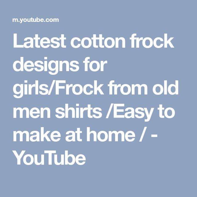 Latest cotton frock designs for girls/Frock from old men shirts /Easy to make at home / - YouTube