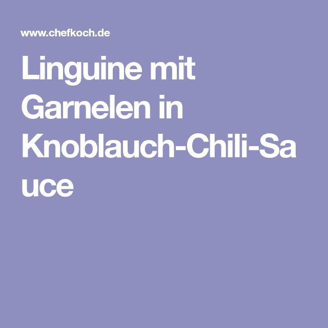 Linguine mit Garnelen in Knoblauch-Chili-Sauce