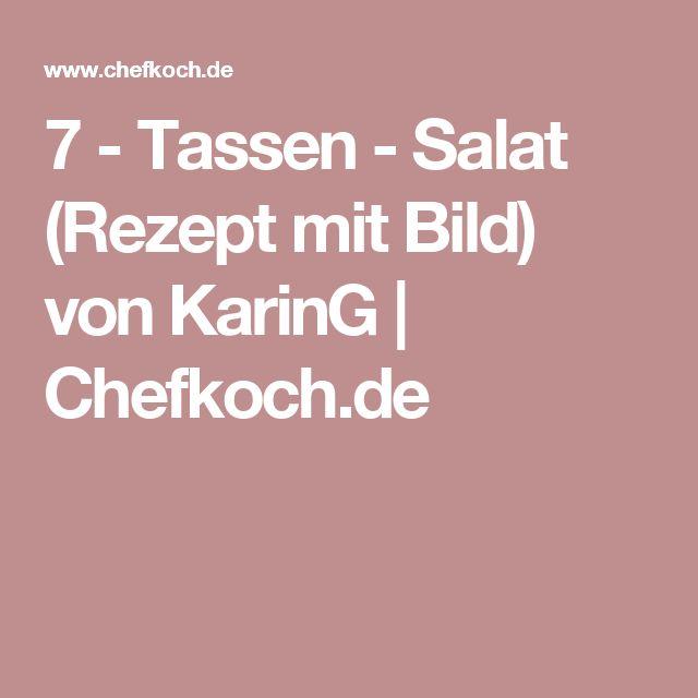 7 - Tassen - Salat (Rezept mit Bild) von KarinG | Chefkoch.de