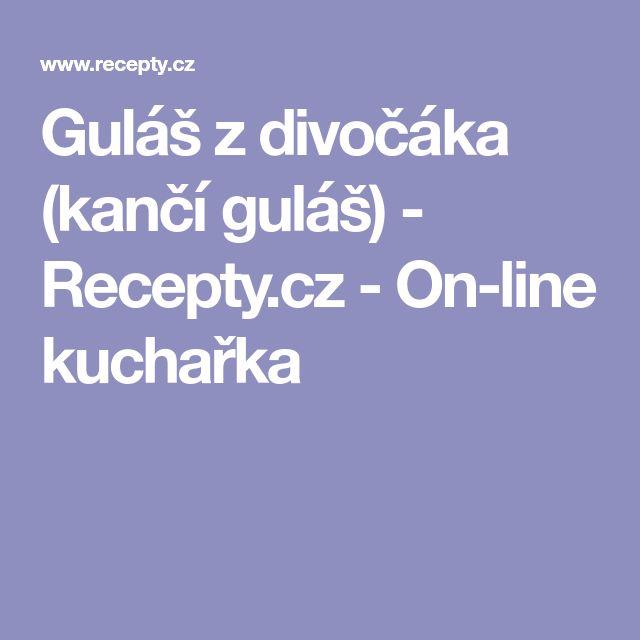 Guláš z divočáka (kančí guláš) - Recepty.cz - On-line kuchařka