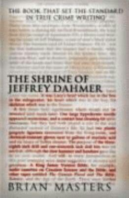 "#133. ""The Shrine Of Jeffrey Dahmer""  ***  Brian Masters  (1993)"