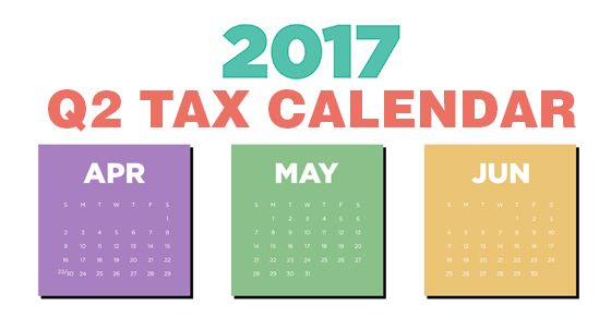 Do you know what tax-related deadlines your business faces in Q2 of 2017?