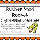 Engineering Challenge:  Can you make a rubber band rocket that reaches the greatest height when launched?  $